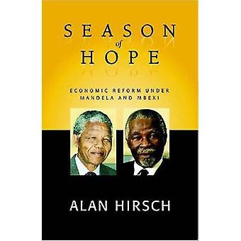 Season of Hope - Economic Reform Under Mandela and Mbeki by Alan Hirsc