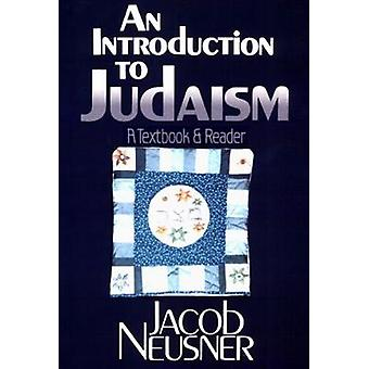 An Introduction to Judaism A Textbook and Reader by Neusner & Jacob