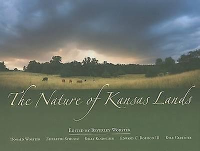 The Nature of Kansas Lands by Beverley Worster - Donald Worster - Eli