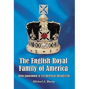 De Engelse koninklijke familie van Amerika - van Jamestown aan de Amerikaanse