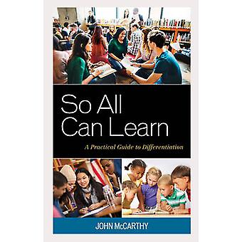 So All Can Learn - A Practical Guide to Differentiation by John McCart