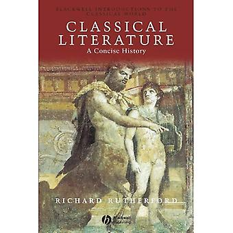 A Classical Literature: A Concise History (Blackwell Introductions to the Classical World)