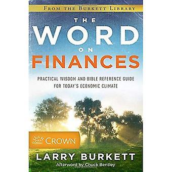 Ordet på finanser: praktisk visdom och Bibeln Reference Guide för dagens ekonomiska klimat