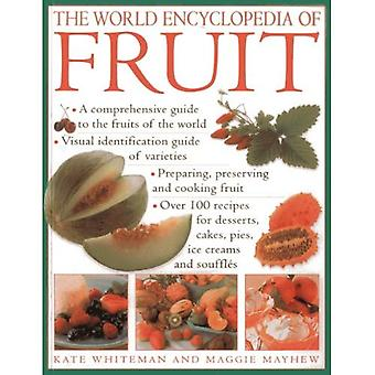 The World Encyclopedia of Fruit: * A Comprehensive Guide to the Fruits of the World * Visual Identification of...