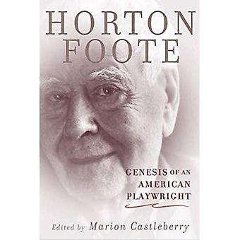 Genesis of an American Playwright: Horton Foote