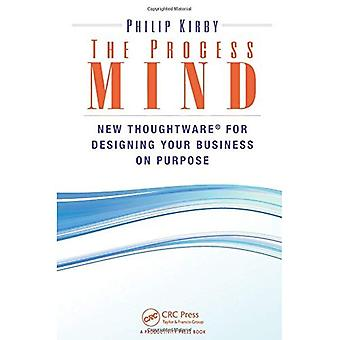 The Process Mind: New Thoughtware  for Designing Your Business on Purpose