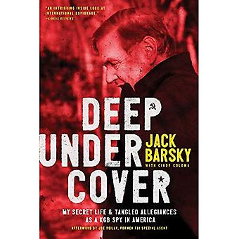 Deep Undercover: My Secret�Life and Tangled Allegiances�as a KGB Spy in America