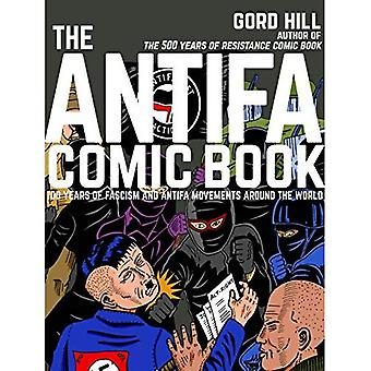 The Antifa Comic Book: 100� Years of Fascism and Antifa Movements around the� World