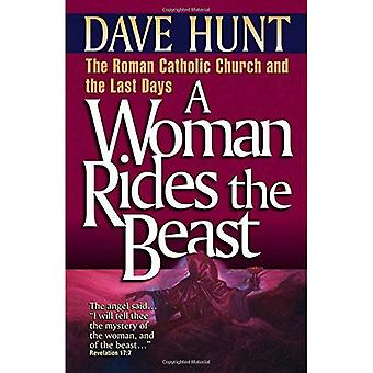 A Woman Rides the Beast: Roman Catholic Church and the Last Days