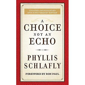 A Choice Not an Echo: 50th Anniversary Commemorative Edition