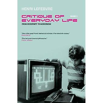 Critique of Everyday Life Volume 3: From Modernity to Modernism (Towards a Metaphilosophy of Daily Life): Vol 3 (Critique of Everyday Life (Verso))
