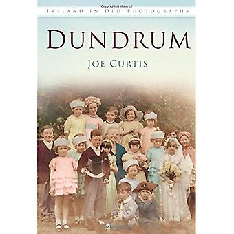 Dundrum In oude foto's (Ierland in oude foto's)