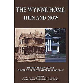 La maison de Wynne: Hier et aujourd'hui