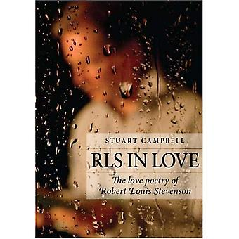 RLS in Love: The Love Poetry of Robert Louis Stevenson (Non-Fiction) [Illustrated]