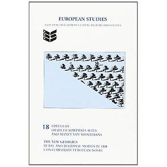 The New Georgics: Rural and Regional Motifs in the Contemporary European Novel (European Studies)
