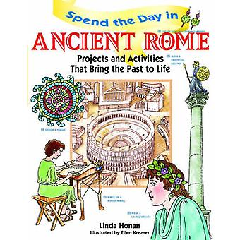 Spend the Day in Ancient Rome by Linda Honan