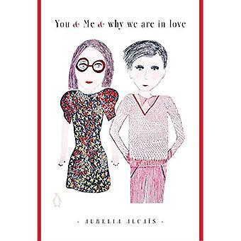 You & Me & Why We Are In Love