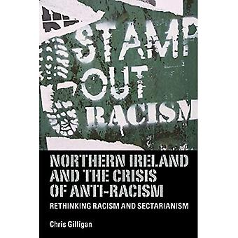 Northern Ireland and the Crisis of Anti-Racism: Rethinking Racism and Sectarianism