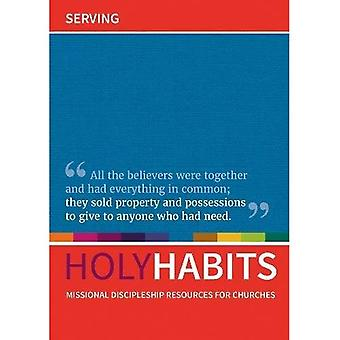 Holy Habits: Serving: Missional discipleship resources for churches (Holy Habits)