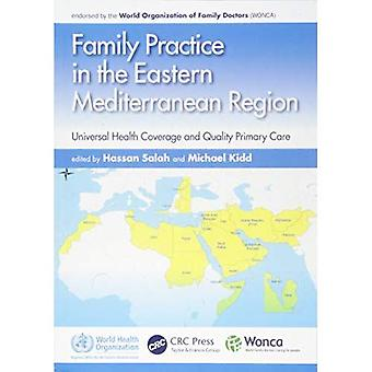 Family Practice in the Eastern Mediterranean Region: Universal Health Coverage and Quality Primary Care (WONCA Family Medicine)