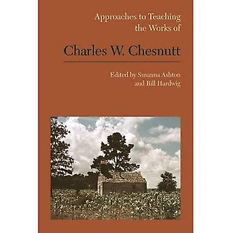 Approaches to Teaching the Works of Charles W. Chesnutt (Approaches to Teaching World Literature S.)