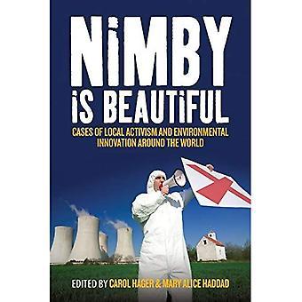 NIMBY est belle: Cas de l'activisme Local et Innovation environnementale dans le monde entier