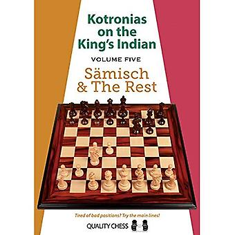 Kotronias on the King's Indian Volume V: Saemisch and The Rest