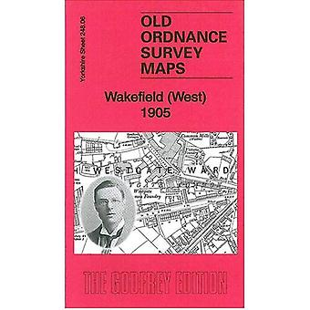 Wakefield (West) 1905: Yorkshire Sheet 248.06 (Old� Ordnance Survey Maps of Yorkshire)