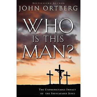 この人の Ortberg による避けられないイエス ・ ヨハネの予測不可能な影響