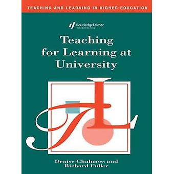 Teaching for Learning at University by Chalmers & Denise