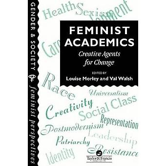 Feminist Academics by Morley & Louise