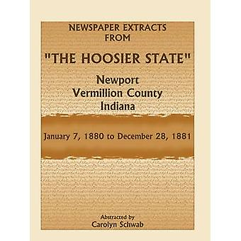 Newspaper Extracts from the Hoosier State Newport Vermillion County Indiana January 71880 to December 28 1881 by Schwab & Carolyn