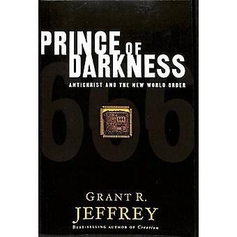Prince of Darkness Antichrist and the New World Order by Jeffrey & Grant R.