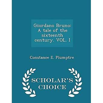 جيوردانو برونو ألف حكاية من القرن السادس عشر. VOL. أنا الطبعة اختيار العلماء قبل بلومبتر & هاء كونستانس