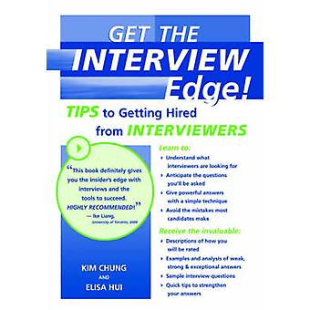 Get the Interview Edge Tips to Getting Hired from Interviewers by Chung and Elisa Hui & Kim