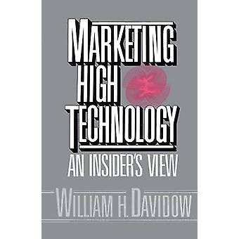 Marketing High Technology by Davidow & William H.