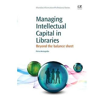 Managing Intellectual Capital in Libraries Beyond the Balance Sheet by Kostagiolas & Petros