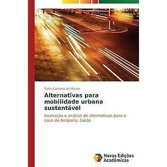 Alternativas Para Mobilidade Urbana Sustentvel von Caetano de Morais Talita
