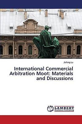 International Commercial Arbitration Moot Materials and Discussions by Lu Jiefeng