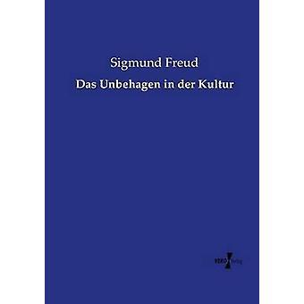 Das Unbehagen in der Kultur by Freud & Sigmund