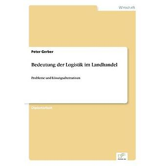 Bedeutung der Logistik im Landhandel av Gerber & Peter