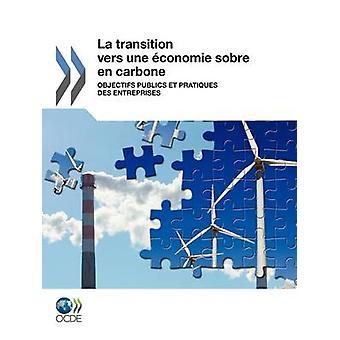 La transição vers une conomie sobre pt carbone objectifs publics et pratiques des entreprises pela OECD Publishing