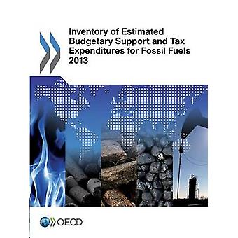 Inventory of Estimated Budgetary Support and Tax Expenditures for Fossil Fuels 2013 by OECD