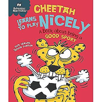 Behaviour Matters: Cheetah Learns to Play Nicely - A� book about being a good sport (Behaviour Matters)