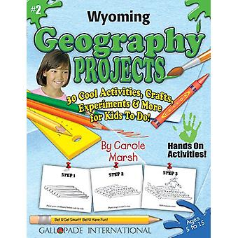 Wyoming Geography Projects - 30 Cool Activities - Crafts - Experiment