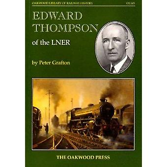 Edward Thompson of the LNER by Peter Grafton - 9780853616726 Book