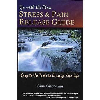Go with the Flow Stress & Pain Release Guide - Easy to Use Tools to En