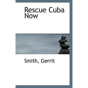 Rescue Cuba Now by Smith Gerrit - 9781113298973 Book