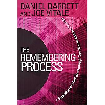 The Remembering Process - A Surprising (and Fun) Breakthrough New Way