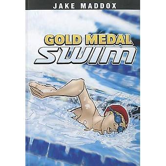 Gold Medal Swim by Jake Maddox - Eduardo Garcia - 9781434239020 Book